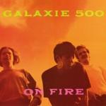 galaxie500_onfire
