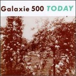 galaxie_500_-_today