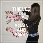 thieves-like-us-again-and-again_t