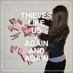 thieves-like-us-again-and-again_t