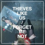 thieves-like-us-forget-me-not_t
