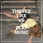 thieves-like-us-play-music_t
