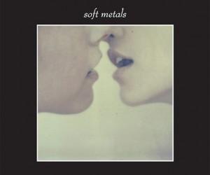 Soft Metals – Soft Metals