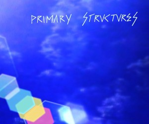 Primary Structures – Primary Structures
