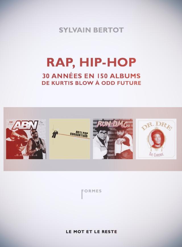Rap Hip Hop 30 Annees En 150 Albums L Interview Hartzine