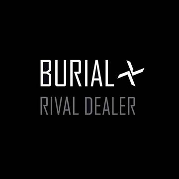 Burial – River Dealer