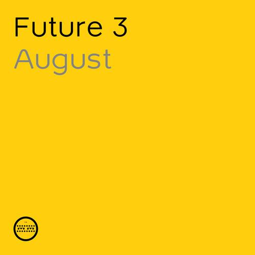 Future 3 - August