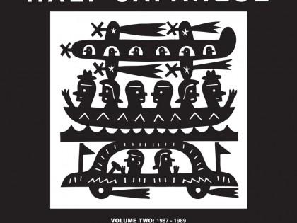 Half Japanese – Volume 2: 1987-1989