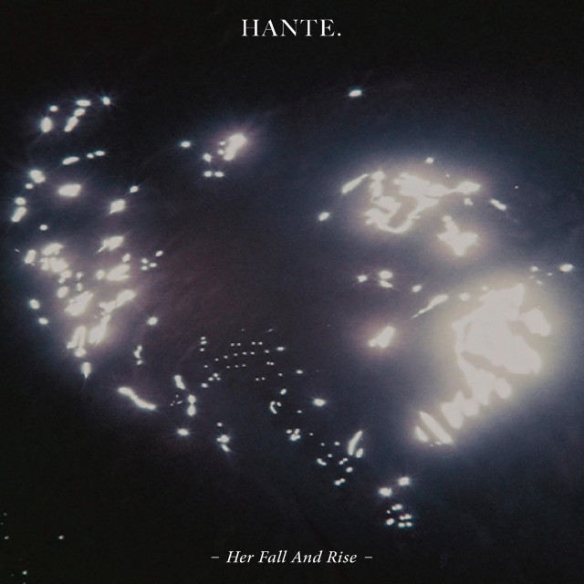 Hante. - Her Fall And Rise