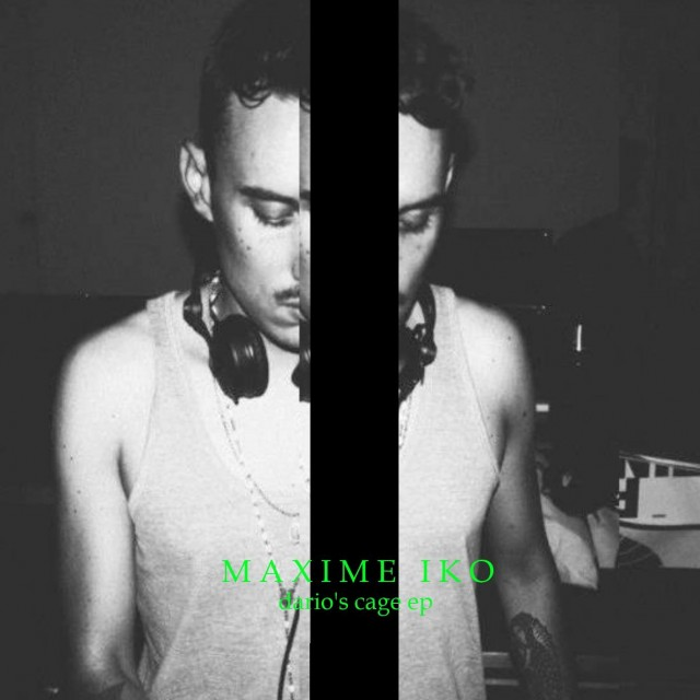 Maxime Iko - Dario's Cage EP