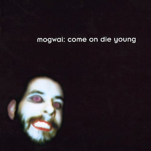 Mogwai_Comeondieyound-500x500