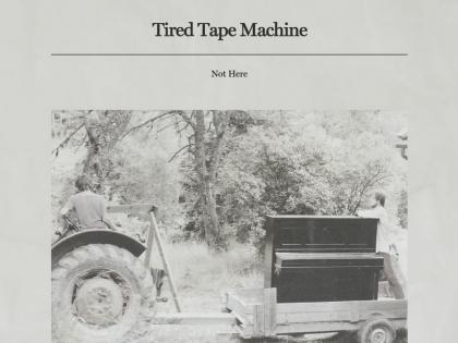 Tired Type Machine – Not Here