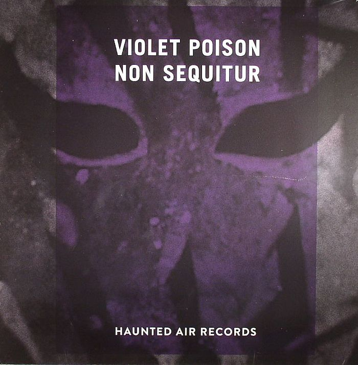 Violet Poison - Non Sequitur (Haunted Air)