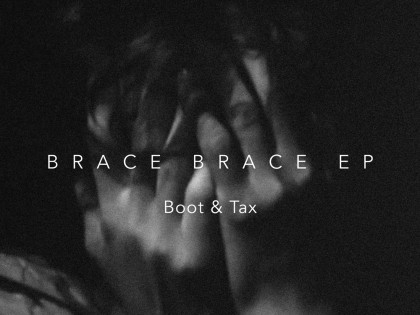 Boot & Tax – Brace Brace (PREMIERE)