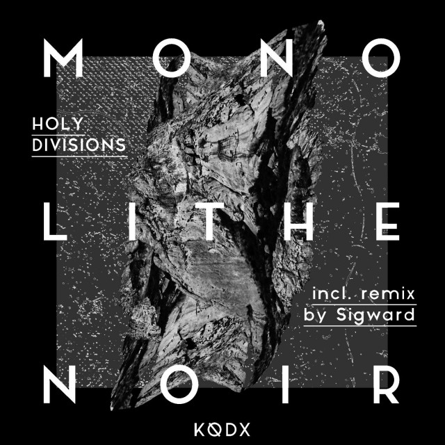 Monolith Noir- Holy Divisions