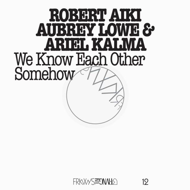 Robert Aiki Aubrey Lowe & Ariel Kalma 3