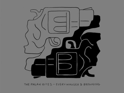 The Pagan Rites – Every Mauser & Browning
