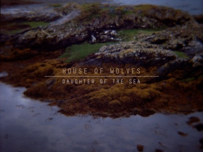 House of Wolves – Beautiful Things (PREMIERE)