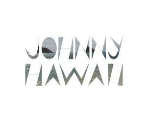 Johnny Hawaii l'interview